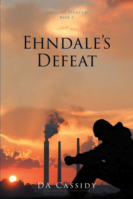 DA Cassidy's New Book, 'Ehndale's Defeat' is a Riveting Story of a Powerful and Enigmatic Man Who is Perpetually Engaged in the Pursuit of Extortion