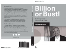 Billion or Bust!: Growing a Tech Company in Texas