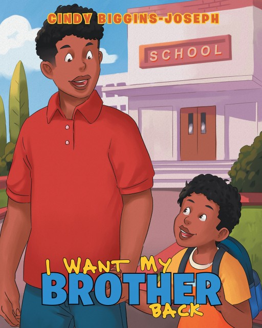 Cindy Biggins-Joseph's New Book 'I Want My Brother Back' is a Powerful Children's Read That Teaches About Family, Love, and Understanding