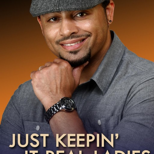 "Jamal Watters, Licensed Clinical Social Worker, ""Keeps It Real"" on Relationships in His Stylishly Hip and Insightful New Book, Just Keepin' It Real, Ladies"