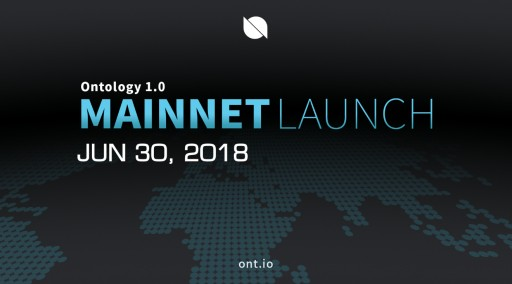 """Ontology MainNet, """"Ontology 1.0"""", Has Officially Launched!"""
