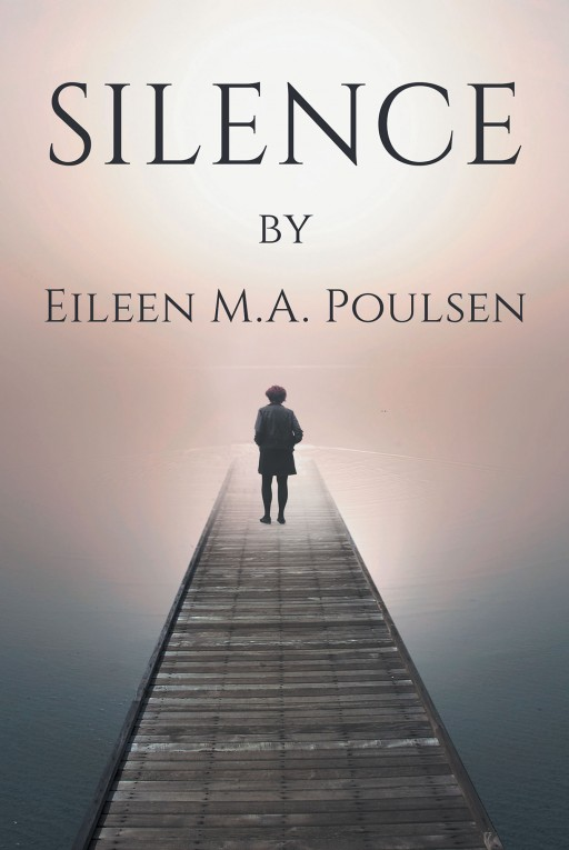 Author Eileen M.A. Poulsen's New Book 'Silence' is a Story of a Car Accident That Took the Author's Hearing but Not Her Spirit
