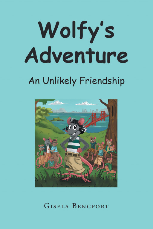 Gisela Bengfort's New Book 'Wolfy's Adventure' Follows an Unlikely Friendship Through Exciting Events and Life Changing Decisions