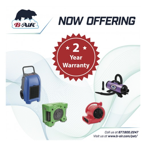 B-Air Sets Benchmark Again by Increasing Warranty to Two-Years on All B-Air Pet & Animal and Water Damage Restoration Product Lines