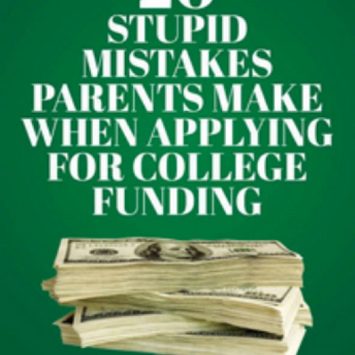 '20 Stupid Mistakes Parents Make When Applying for College Funding' by Dan Evertsz: Book on Sale Now