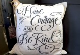 Have Courage and Be Kind - Pillow