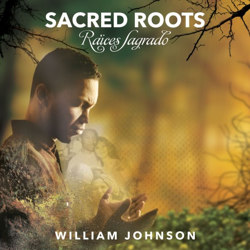 Percussionist William Johnson Garcia Releases New Album 'Sacred Roots/Raíces Sagrado'