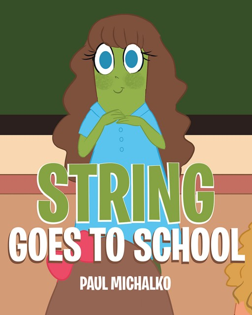'String Goes to School', From Paul Michalko, Follows a Young String Bean on Her First Day of School