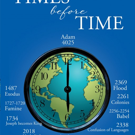 "David Kiker's New Book, ""Times Before Time"" is a Constructive Analysis of the Holy Bible and Its Significance to the Universe's Origins and Destination."
