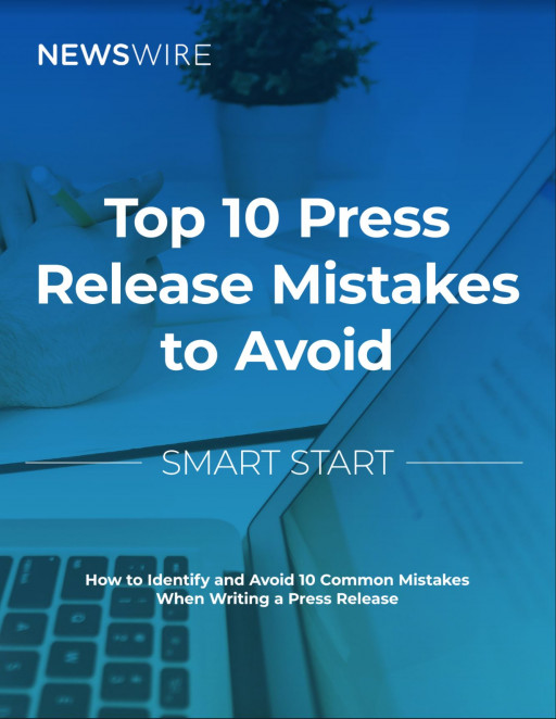 Small and Midsize Businesses Can Improve the Quality of Their Press Release Content With Newswire's Expert Tips