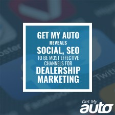 Get My Auto Reveals Social, SEO to Be Most Effective Channels for Dealership Marketing