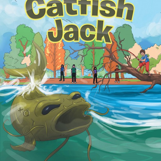 "Johnny Michael Giercyk's New Book ""Catfish Jack"" is a Wonderful Children's Story That Celebrates Youth, Wonder, Tall Tales, and the First Day of Fishing Season."