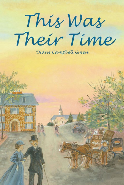 Diane Campbell Green's New Book 'This Was Their Time' is a Riveting Chronicle of a Late 19th to Early 20th-Century Family's Profound Moments in Life
