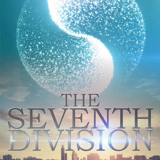 "Carissa Kohne's New Book ""The Seventh Division"" Is An Eye-Opening Suspenseful Work Of Fiction That Delves Into The Ideas Of Personal Choices, Sacrifices, And Risks"