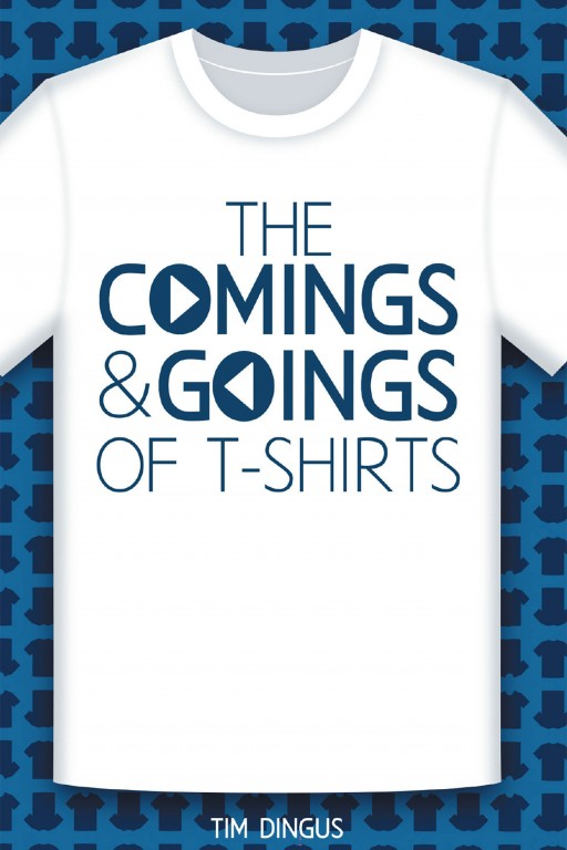 Tim Dingus' New Book 'The Comings & Goings of T-Shirts' is an Amusing Collection of T-Shirt Designs We All Wish Were Actually Printed
