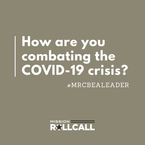 Mission Roll Call Launches Social Media Campaign for Military Veterans to Connect During COVID-19 Crisis