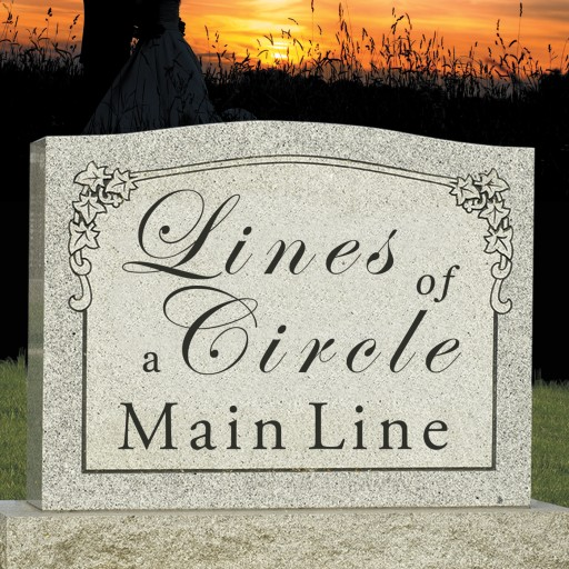 "J. W. Mallard's New Book ""Lines of a Circle: Main Line"" Is an Engrossing Tale of a Young Woman's Gripping Quest to Discover Her Lineage"