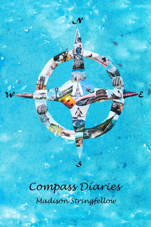 Compass Diaries by Madison Stringfellow: A Young Woman Ventures Through 20 Countries