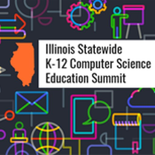 Summit on Computer Science Education in Illinois to Engage Stakeholders Statewide