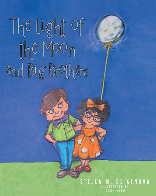 Stella M. De Genova's 'The Light of the Moon and Big Brothers' is a Delightful Tale That Promotes a Deep Bond Between Siblings, and Introduces Children to a Vision Disability