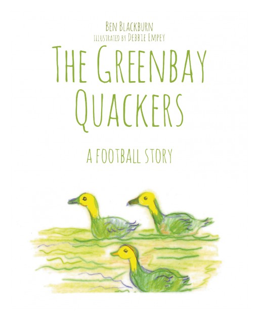 Author Ben Blackburn's New Book 'The Greenbay Quackers' is a Quirky Illustrated Story Highlighting the Challenges Faced by a Flock of Ducks Living on a Mountain Lake