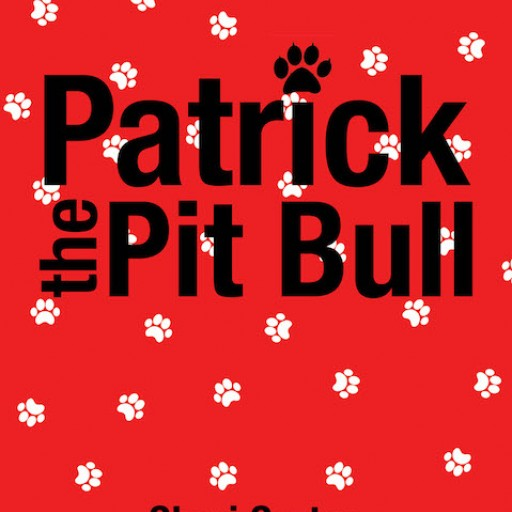 "Cheri Carter's New Book ""Patrick the Pit Bull"" is a Heartwarming Narrative About a Courageous Dog Who Braves Life's Toils."