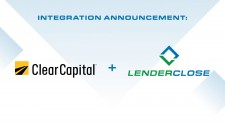 LenderClose / Clear Capital Integration Announcement