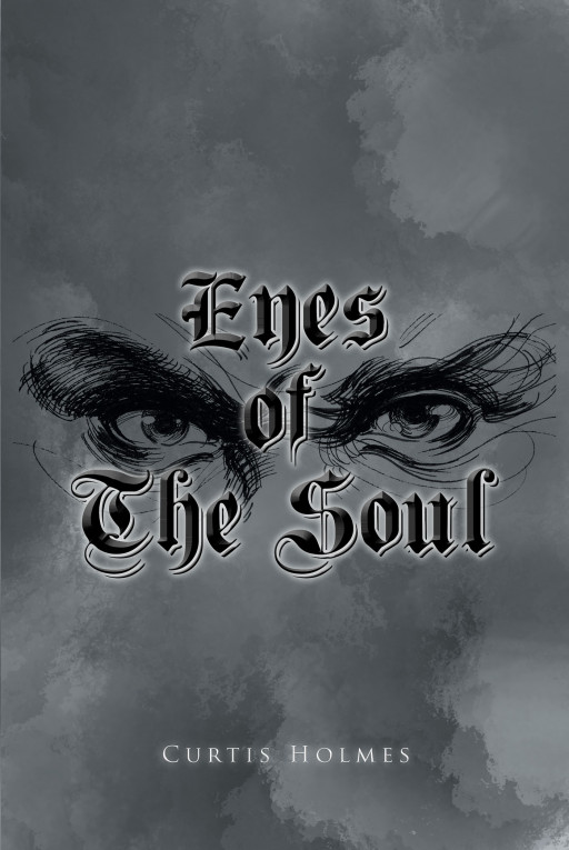 Author Curtis Holmes' new book, 'Eyes of the Soul', is a chilling tale of two detectives on the hunt for the most notorious murderers in history released by Lucifer