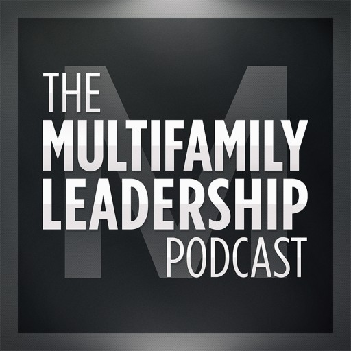 The Multifamily Leadership Podcast™ Launches for On-the-Go-Executives