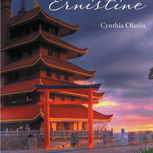 "Author Cynthia Olanin's New Book ""The Adventures of Ernistine"" is the Story of a Young Girl Going Places and Learning Things for the First Time, Among Family and Friends."
