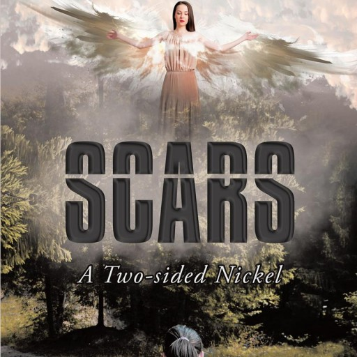 "Author Linda Burch's New Book ""Scars: A Two-Sided Nickel"" is the Chilling Tale of a Mother and Her Children, Plagued With Abuse and Misfortune, Down a Road Lit by God."