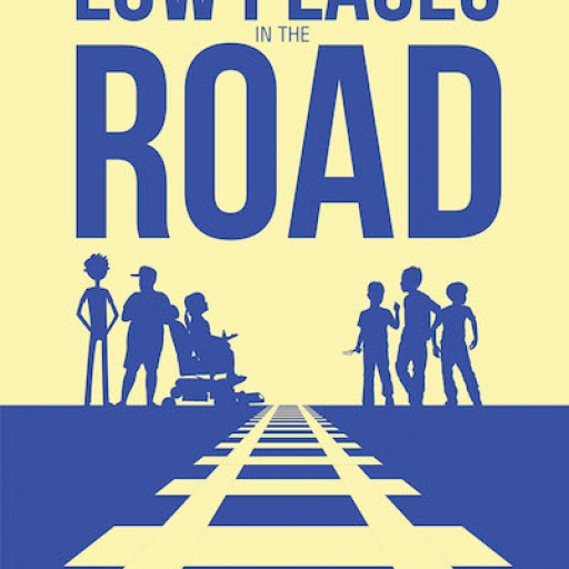 Mark Stirling's New Book 'Low Places in the Road' is a Purpose-Driven Narrative of Living a Life of Constant Trust, Belief, and Determination.