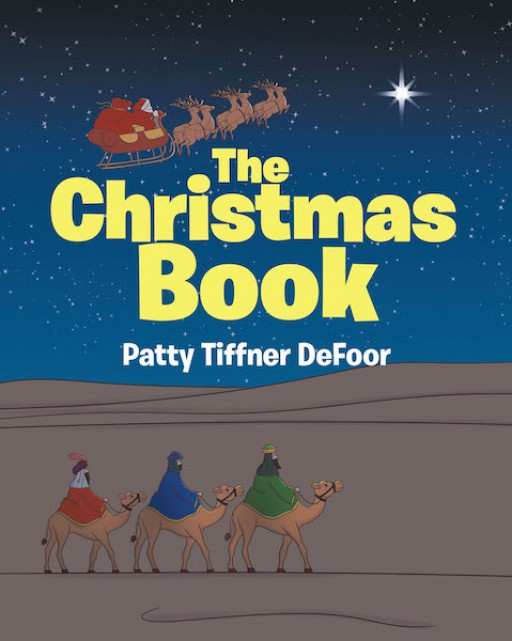 Patty Tiffner DeFoor's New Book 'The Christmas Book' is a Book About Understanding Both the Story of Santa and the Birth of Jesus