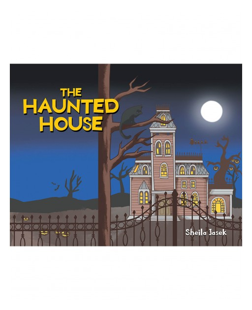 Sheila Jasek's New Book 'The Haunted House' is a Story About Two Boys Who Test Their Friendship via a Trip to a Haunted House and Learn Valuable Lessons About Each Other