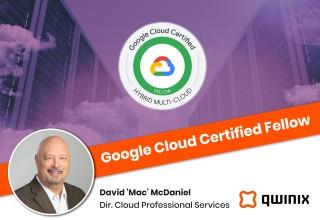 "David ""Mac"" McDaniel Named Google Cloud Certified Fellow"