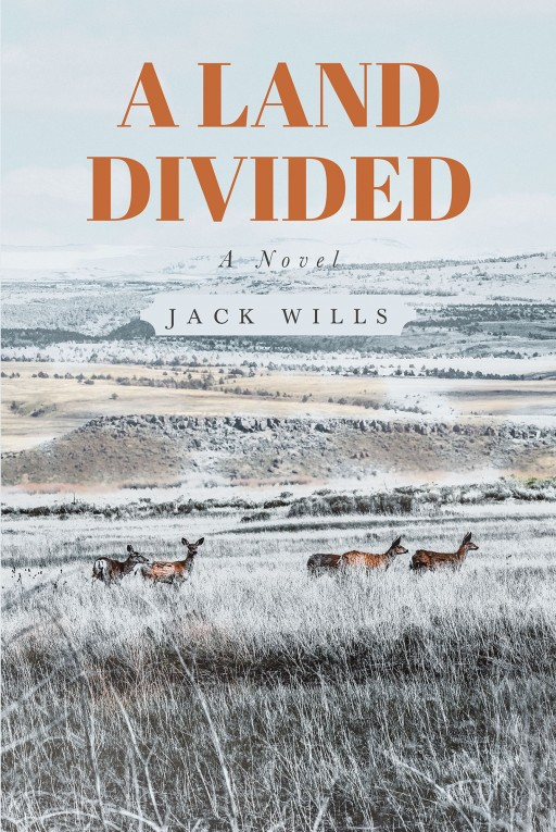 Jack Wills' New Book 'A Land Divided' Holds a Riveting Narrative Surrounding an Occupation of the Malheur National Wildlife Refuge in Oregon