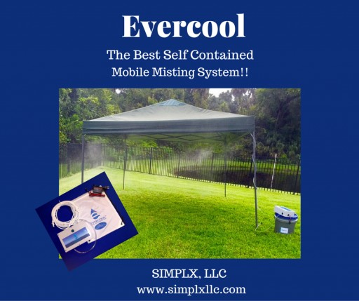 Simplx, LLC Introduces Their Award Winning Product Evercool, Their Patent Pending, Mobile Misting System