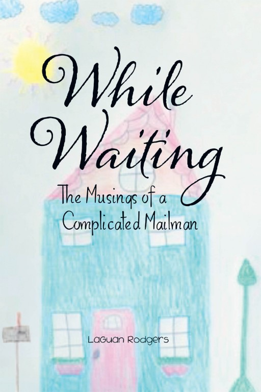 LaGuan Rodgers' New Book 'While Waiting' Holds Out the Fascinating Musings and Lessons From One Man