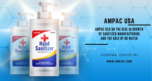 AMPAC USA on the Rise in Growth of Sanitizer Manufacturing and the Role of RO Water