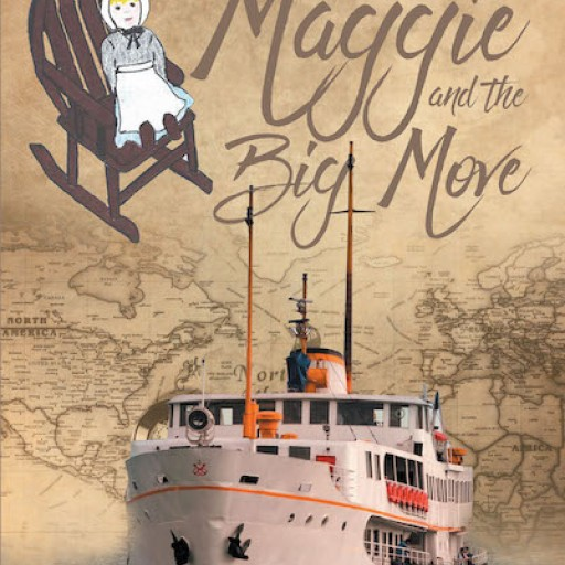"""Patricia Ann Haveman's New Book """"Maggie and the Big Move"""" is a Young Girl's Big Move Across the Seas and Into New Terrains."""