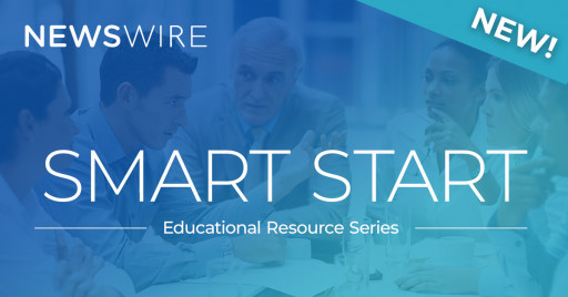 Newswire Launches Its 'Smart Start' Educational Resource Series