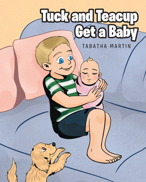 Tabatha Martin's New Book, 'Tuck and Teacup Get a Baby' is an Entertaining Story of a Young Adventurous Boy