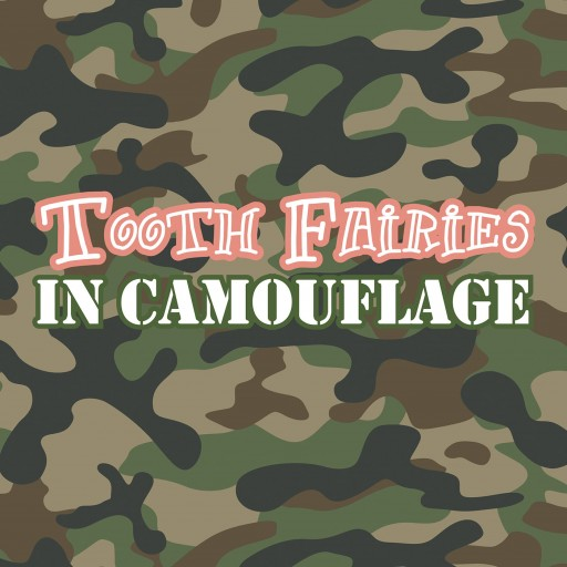 L. J. Kramer's New Book 'Tooth Fairies in Camouflage' is a Delightful Re-Imagining of the Stereotypical Frilly Tooth Fairy