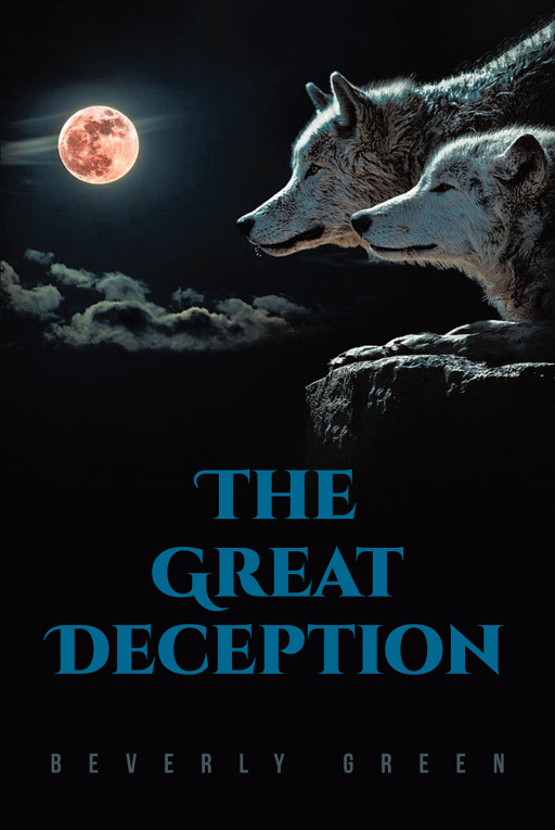 Beverly Green's New Book 'The Great Deception' Holds an Excellent Key Into Exposing the Lies and Tricks of Evil