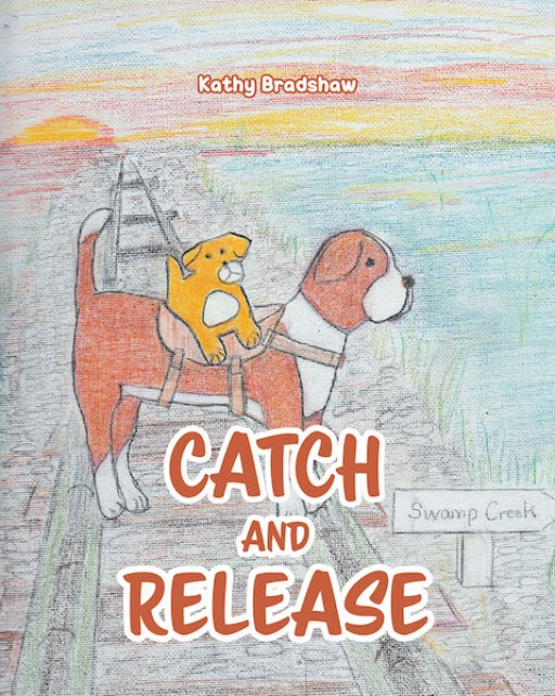 Kathy Bradshaw's New Book 'Catch and Release: A Fight Dog Story' Treasures an Exquisite Tale of a Dog's Adventures Away From the Arena