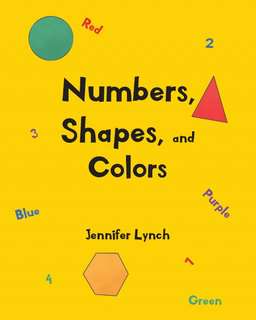 Author Jennifer Lynch's New Book 'Numbers, Shapes, and Colors' is a Playful Book to Help Children Learning to Count, Identify Shapes and Colors