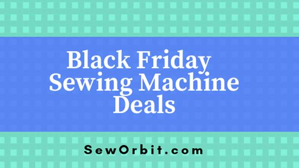 List Of Best Sewing Machines For Black Friday And Cyber Monday Deals Cool Sewing Machine Cyber Monday