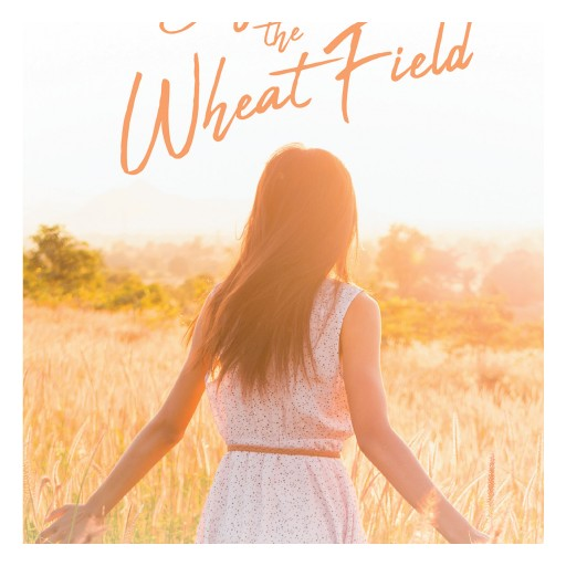 """Lucie Jerch's New Book """"Beyond the Wheat Field"""" is a Woman's Touching Tale of Overcoming Loss and Grief Through Healing and Faith in God."""