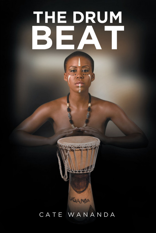 Cate Wananda's New Book 'The Drumbeat' is a Compelling Collection of Poetry That Opens Doors to the African Culture and How Music is One of Their Language