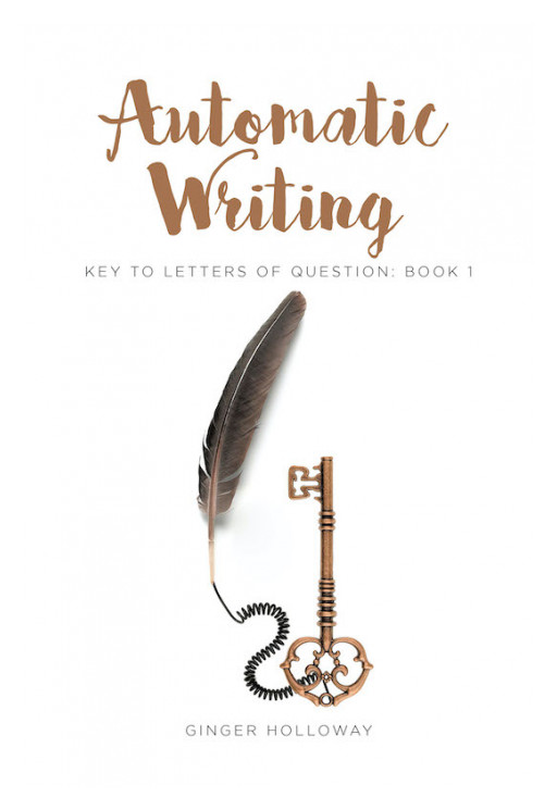 Ginger Holloway's new book 'Automatic Writing' is an illuminating read and a faith-strengthening journey across pages